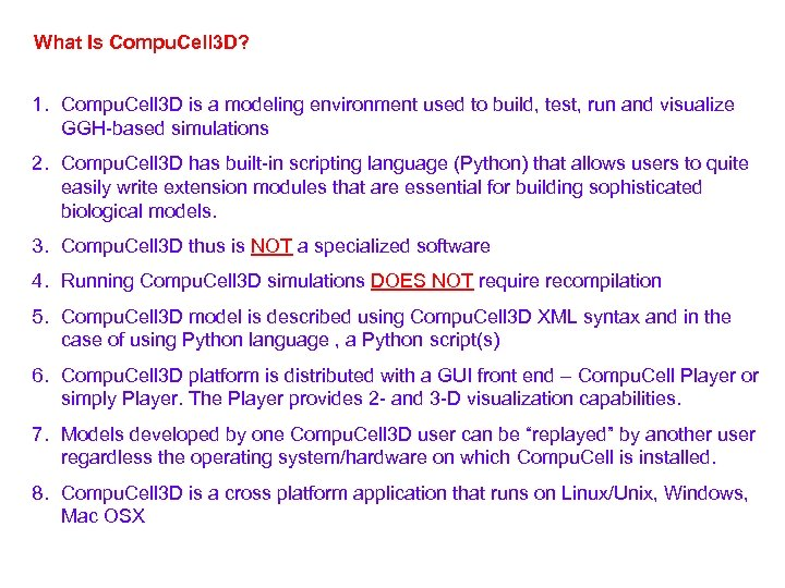 What Is Compu. Cell 3 D? 1. Compu. Cell 3 D is a modeling