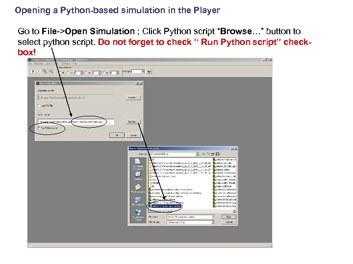 Opening a Python-based simulation in the Player Go to File->Open Simulation ; Click Python