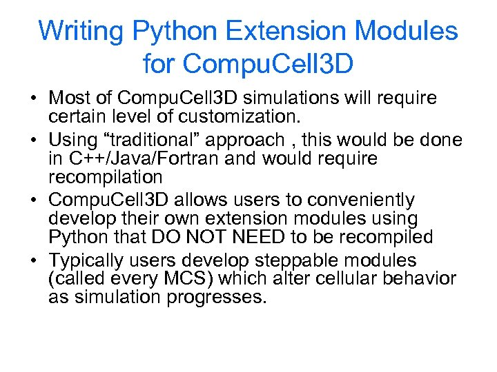 Writing Python Extension Modules for Compu. Cell 3 D • Most of Compu. Cell