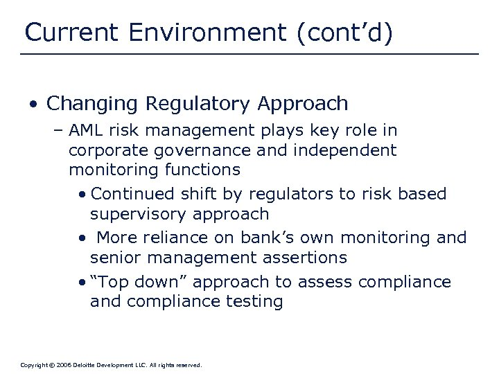 Current Environment (cont'd) • Changing Regulatory Approach – AML risk management plays key role