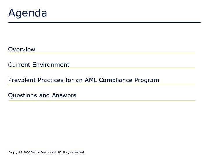 Agenda Overview Current Environment Prevalent Practices for an AML Compliance Program Questions and Answers