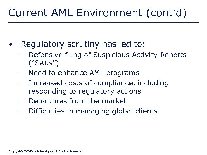 Current AML Environment (cont'd) • Regulatory scrutiny has led to: – – – Defensive