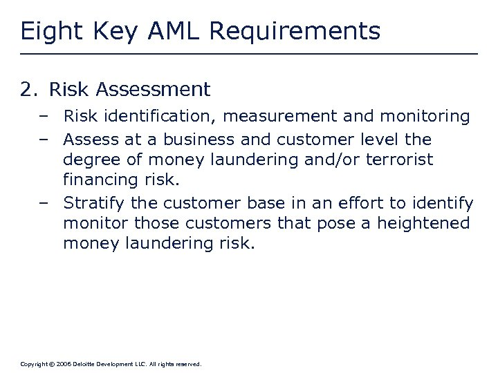 Eight Key AML Requirements 2. Risk Assessment – Risk identification, measurement and monitoring –