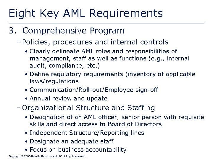 Eight Key AML Requirements 3. Comprehensive Program – Policies, procedures and internal controls •