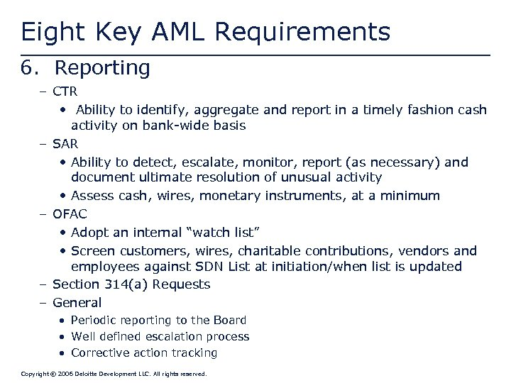 Eight Key AML Requirements 6. Reporting – CTR • Ability to identify, aggregate and