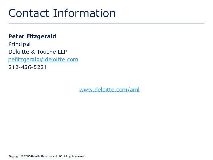 Contact Information Peter Fitzgerald Principal Deloitte & Touche LLP pefitzgerald@deloitte. com 212 -436 -5221