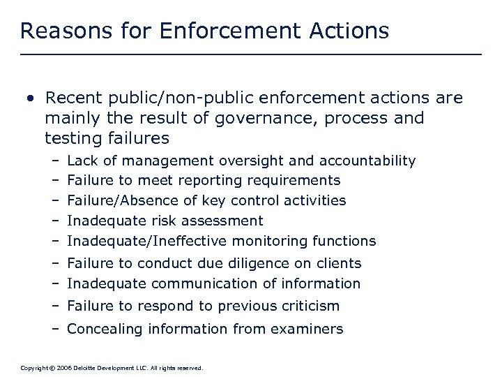 Reasons for Enforcement Actions • Recent public/non-public enforcement actions are mainly the result of