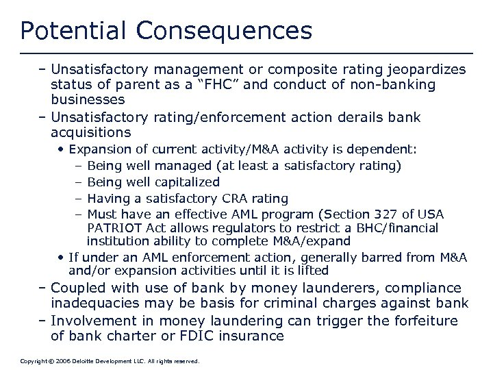 Potential Consequences – Unsatisfactory management or composite rating jeopardizes status of parent as a