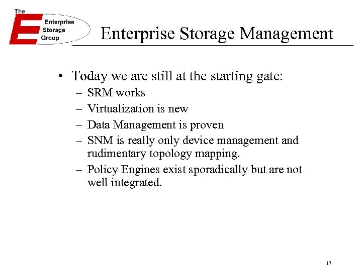Enterprise Storage Management • Today we are still at the starting gate: – –