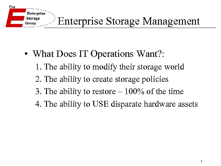 Enterprise Storage Management • What Does IT Operations Want? : 1. The ability to