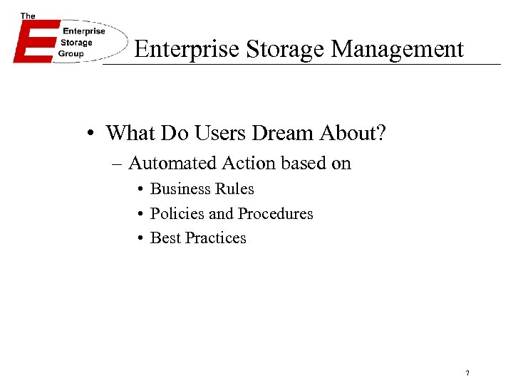 Enterprise Storage Management • What Do Users Dream About? – Automated Action based on