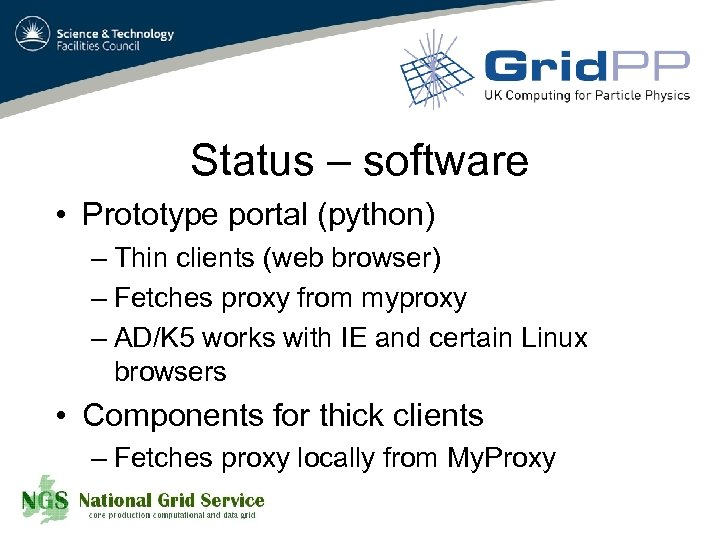Status – software • Prototype portal (python) – Thin clients (web browser) – Fetches