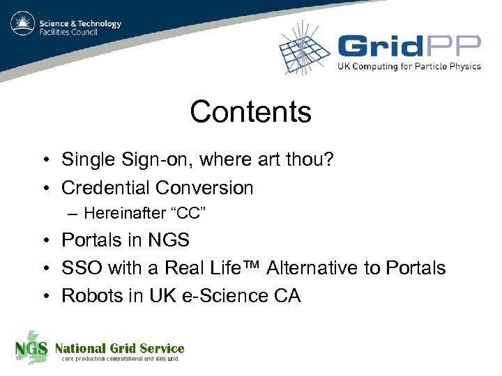 """Contents • Single Sign-on, where art thou? • Credential Conversion – Hereinafter """"CC"""" •"""
