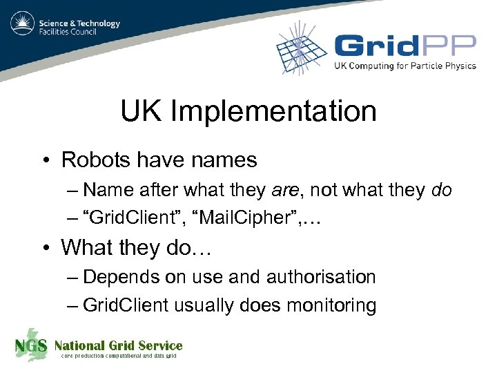 UK Implementation • Robots have names – Name after what they are, not what