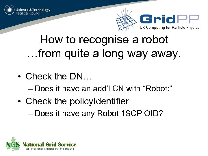 How to recognise a robot …from quite a long way away. • Check the