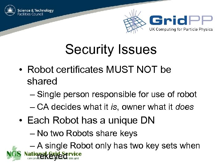 Security Issues • Robot certificates MUST NOT be shared – Single person responsible for
