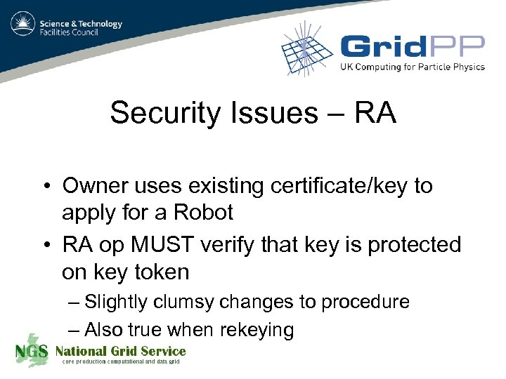 Security Issues – RA • Owner uses existing certificate/key to apply for a Robot