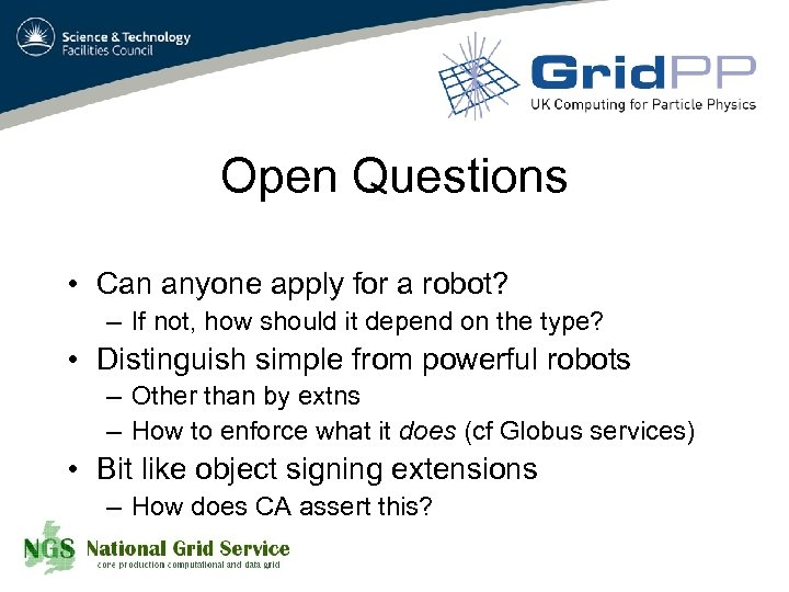 Open Questions • Can anyone apply for a robot? – If not, how should