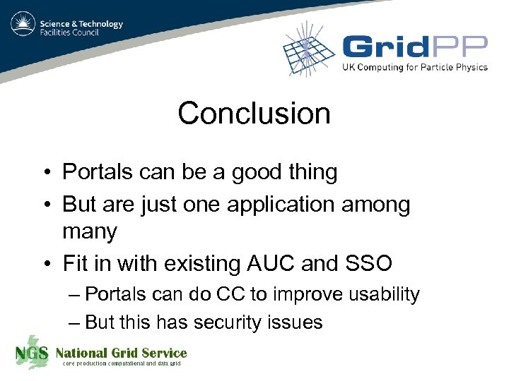 Conclusion • Portals can be a good thing • But are just one application