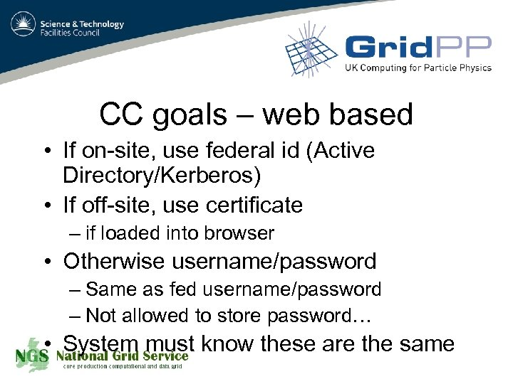 CC goals – web based • If on-site, use federal id (Active Directory/Kerberos) •