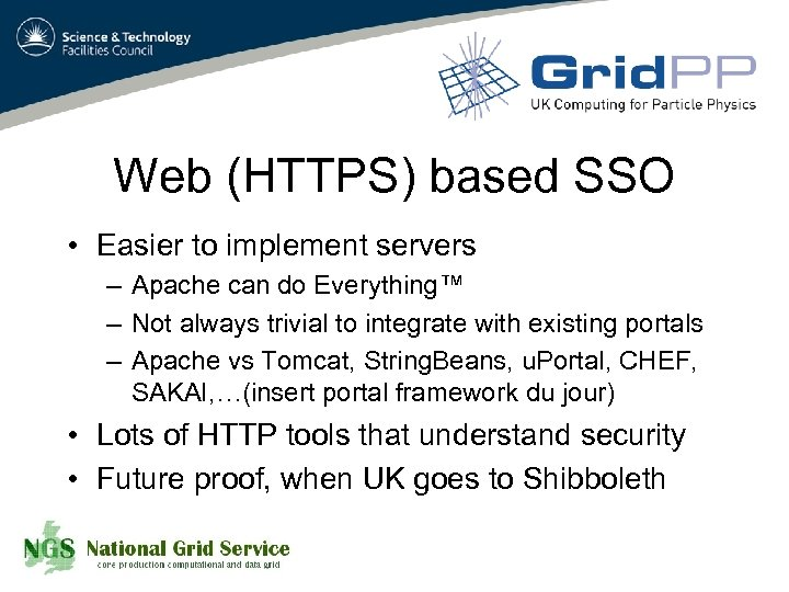 Web (HTTPS) based SSO • Easier to implement servers – Apache can do Everything™