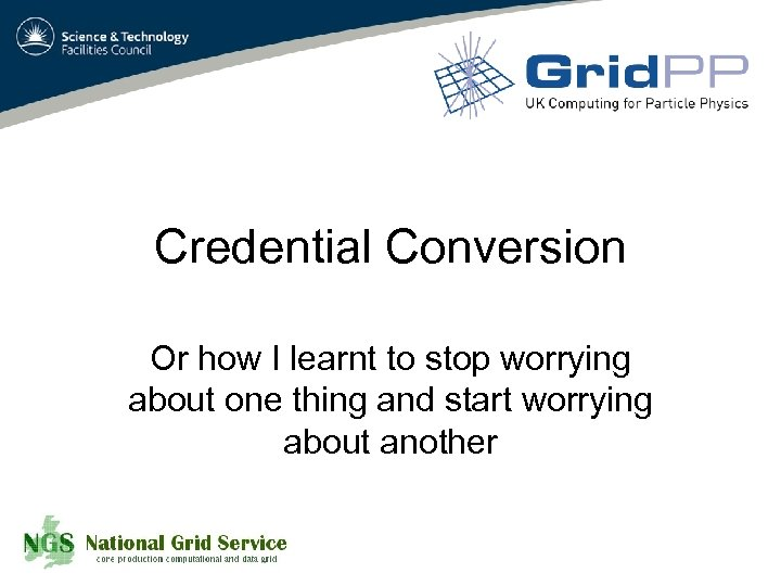 Credential Conversion Or how I learnt to stop worrying about one thing and start