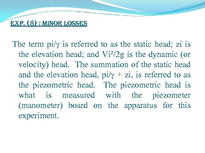 exp. (8) : Minor Losses The term pi/ is referred to as the static