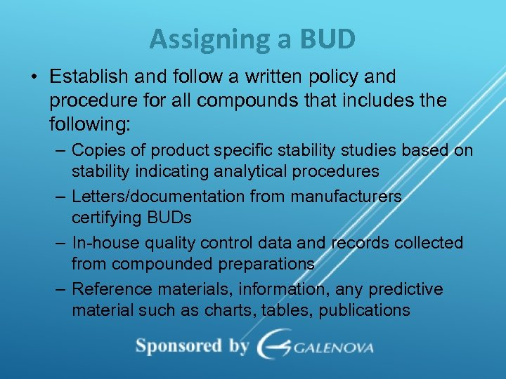 Assigning a BUD • Establish and follow a written policy and procedure for all