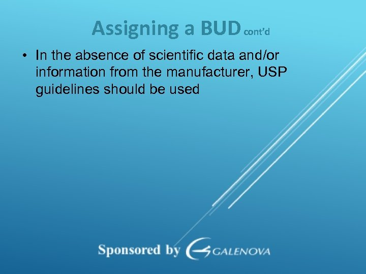 Assigning a BUD cont'd • In the absence of scientific data and/or information from