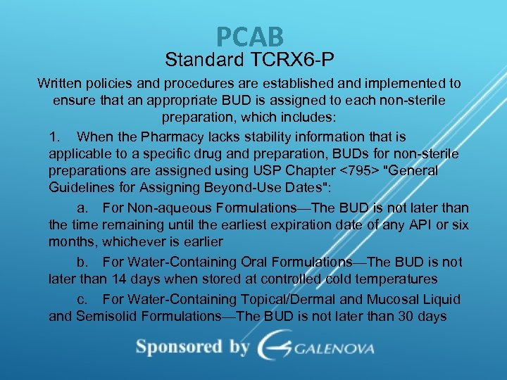 PCAB Standard TCRX 6 -P Written policies and procedures are established and implemented to