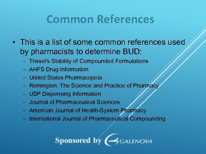 Common References • This is a list of some common references used by pharmacists
