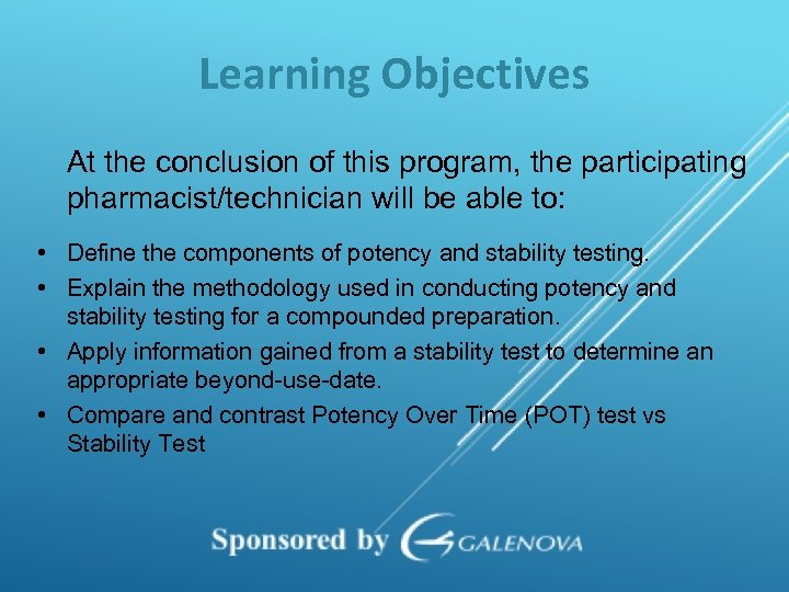 Learning Objectives At the conclusion of this program, the participating pharmacist/technician will be able