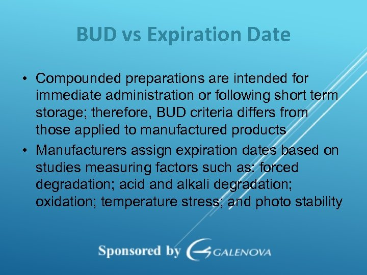 BUD vs Expiration Date • Compounded preparations are intended for immediate administration or following