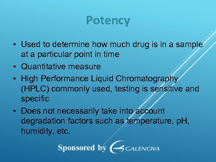 Potency • Used to determine how much drug is in a sample at a