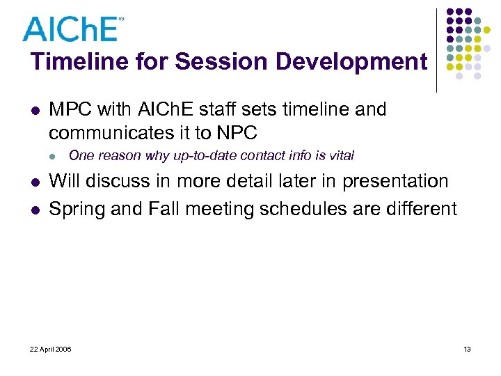 Timeline for Session Development l MPC with AICh. E staff sets timeline and communicates