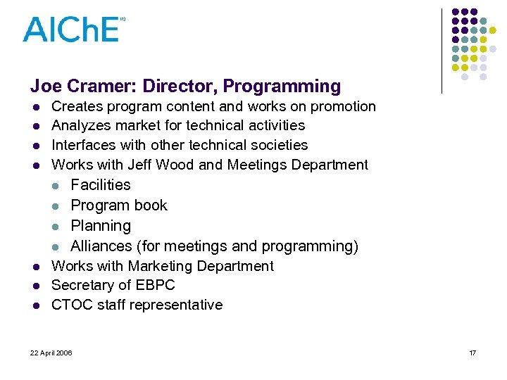 Joe Cramer: Director, Programming l l l l Creates program content and works on