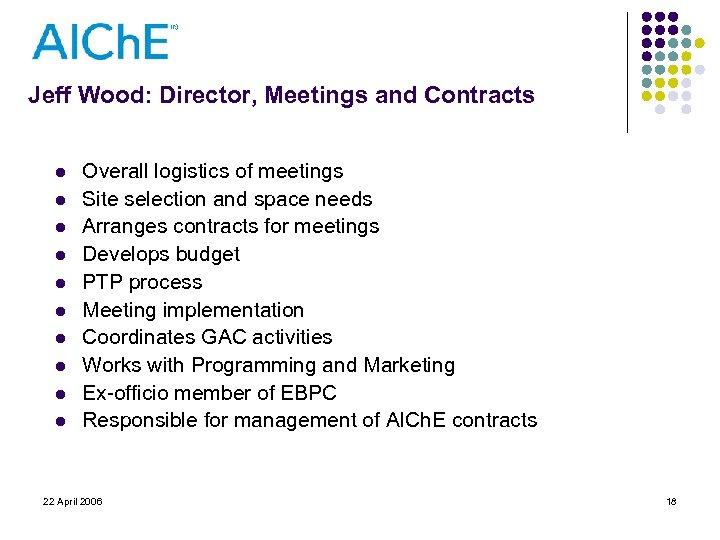 Jeff Wood: Director, Meetings and Contracts l l l l l Overall logistics of