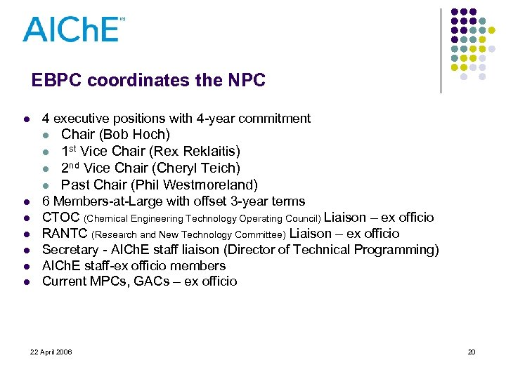 EBPC coordinates the NPC l 4 executive positions with 4 -year commitment l l
