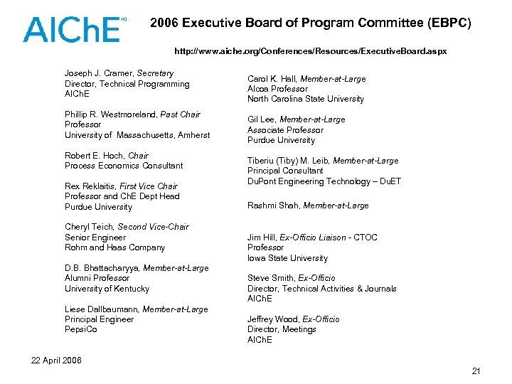 2006 Executive Board of Program Committee (EBPC) http: //www. aiche. org/Conferences/Resources/Executive. Board. aspx Joseph