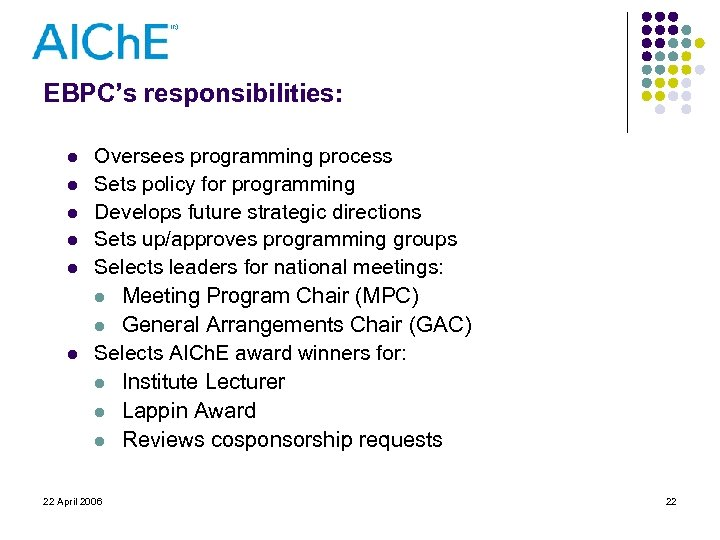 EBPC's responsibilities: l l l Oversees programming process Sets policy for programming Develops future