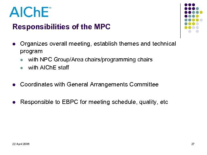 Responsibilities of the MPC l Organizes overall meeting, establish themes and technical program l