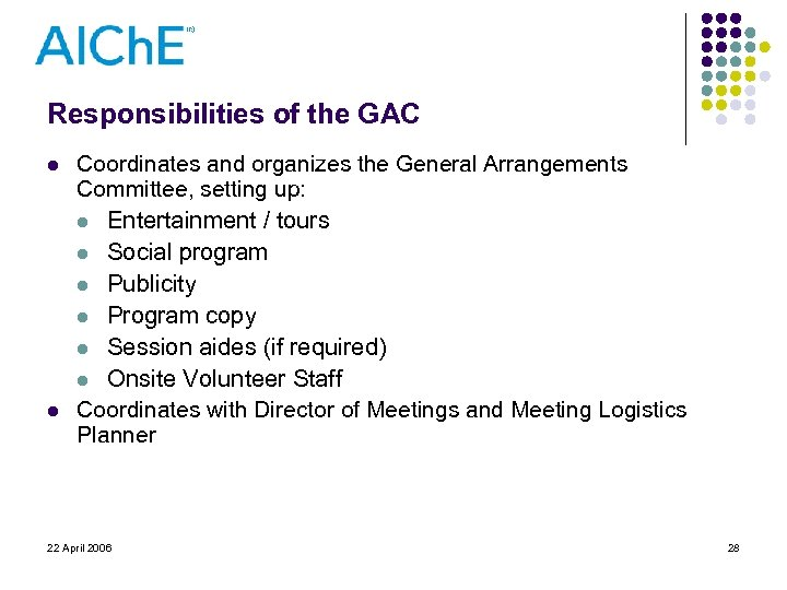 Responsibilities of the GAC l l Coordinates and organizes the General Arrangements Committee, setting