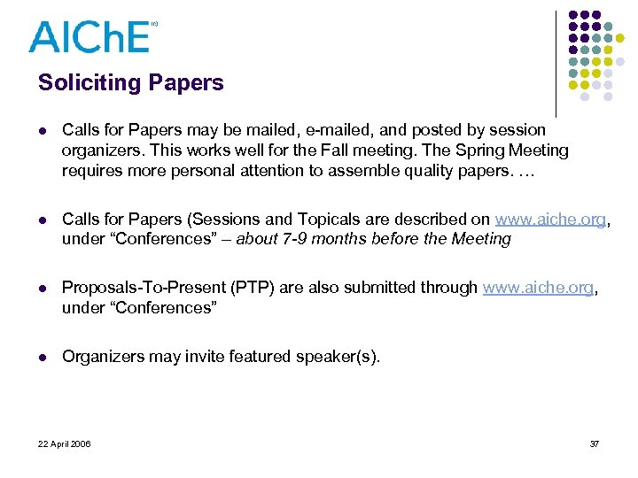 Soliciting Papers l Calls for Papers may be mailed, e-mailed, and posted by session