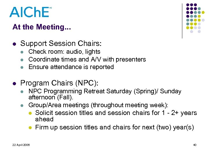 At the Meeting. . . l Support Session Chairs: l l Check room: audio,
