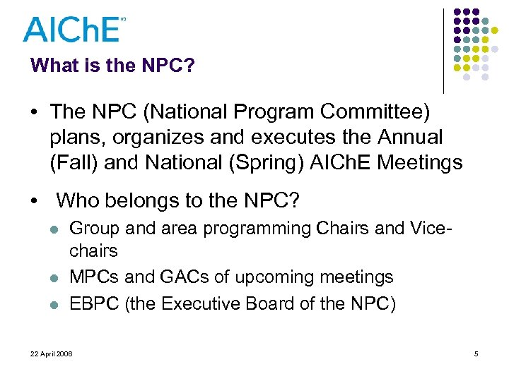 What is the NPC? • The NPC (National Program Committee) plans, organizes and executes