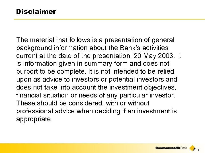 Disclaimer The material that follows is a presentation of general background information about the