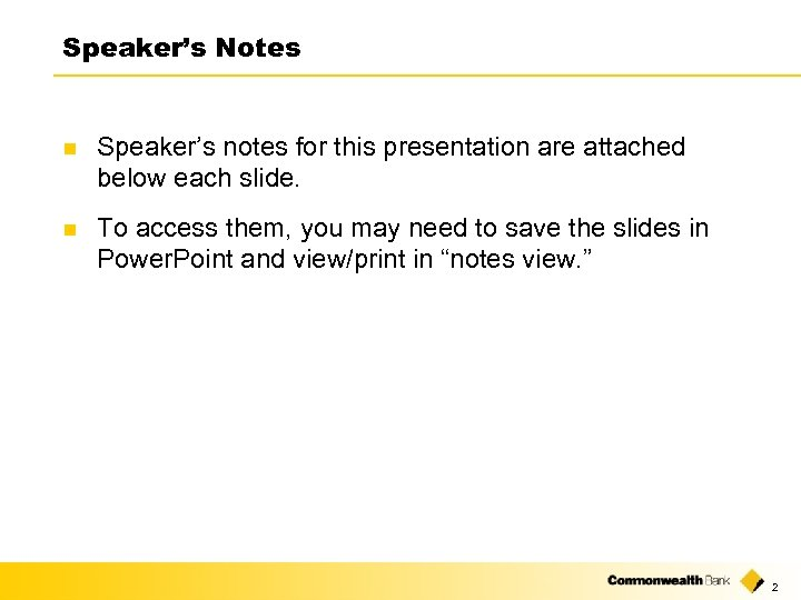 Speaker's Notes n Speaker's notes for this presentation are attached below each slide. n