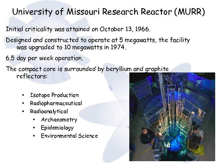 University of Missouri Research Reactor (MURR) Initial criticality was attained on October 13, 1966.