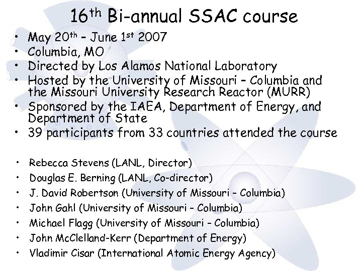 16 th Bi-annual SSAC course • • May 20 th – June 1 st