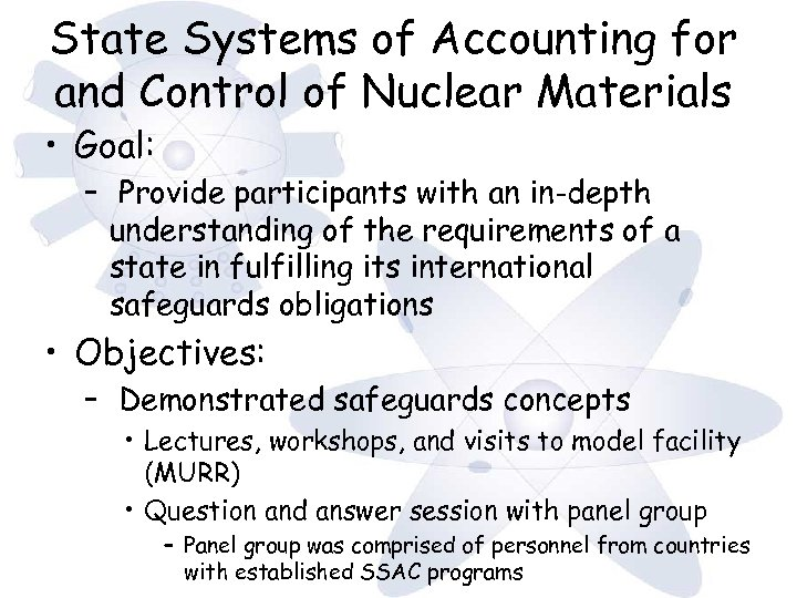 State Systems of Accounting for and Control of Nuclear Materials • Goal: – Provide